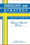 Ideology and Strategy : A Century of Swedish Politics, , 0521031443