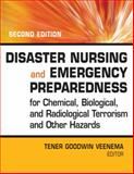 Disaster Nursing and Emergency Preparedness for Chemical, Biological, and Radiological Terrorism and Other Hazards, Veenema, Tener Goodwin, 0826121446