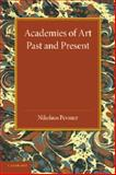 Academies of Art : Past and Present, Pevsner, Nikolaus, 1107421446