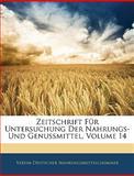 Zeitschrift Für Untersuchung Der Nahrungs- Und Genussmittel, Volume 3 (German Edition), Verein Deutscher Nahrungsmittelchemiker, 114450144X
