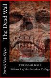 The Dead Wall, Patrick Van Slyke, 1490321446