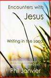 Encounters with Jesus: Writing in the Sand, Phil Janvier, 1492781444