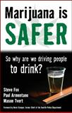 Marijuana Is Safer, Steve Fox and Mason Tvert, 1603581448