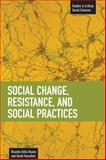 Social Change, Resistance and Social Practices, , 1608461440