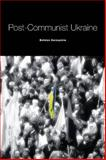 Post-Communist Ukraine 9781895571448