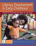 Literacy Development in Early Childhood : Reflective Teaching for Birth to Age Eight, Otto, Beverly W., 0131721445