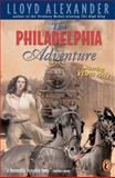 The Philadelphia Adventure, Lloyd Alexander, 0142301442
