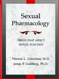Sexual Pharmacology : Drugs That Affect Sexual Function, Crenshaw, Theresa L. and Goldberg, James P., 0393701441