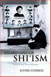 Guardians of Shi'ism : Sacred Authority and Transnational Family Networks, Corboz, Elvire, 0748691448