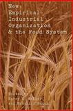 New Empirical Industrial Organization and the Food System, Kaiser, Harry Mason and Suzuki, Nobuhiro, 0820481440