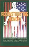 Reconstructing Memory : Black Literary Criticism, Hord, Fred, 0883781441