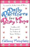 Daily Pacifiers for Busy Moms, Colleen Mountain, 0889651442