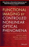 Functional Imaging by Controlled Nonlinear Optical Phenomena, Itoh, Kazuyoshi and Isobe, Keisuke, 1118091442