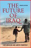The Future of Iraq, Liam Anderson and Gareth R. V. Stansfield, 1403971447