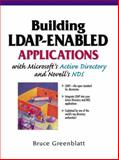 Buildin LDAP-Enabled Applications with Microsoft Active Directory and Novell Directory Service, Greenblatt, Bruce, 0130621455