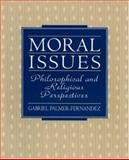 Moral Issues : Philosophical and Religious Perspectives, Palmer-Fernandez, Gabriel, 013819145X