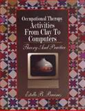Occupational Therapy Activities from Clay to Computers : Theory and Practice, Breines, Estelle B., 0803611455