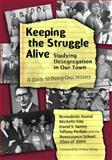 Keeping the Struggle Alive : Studying Desegregation in Our Town - A Guide to Doing Oral History, Anand, Bernadette and Fine, Michelle, 0807741450