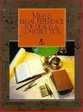 Legal Reference for Design and Construction, Heuer, Charles R., 0876291450