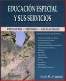 La Educacion Especial y Sus Servicios, Parodi, Luis M., 0929441451