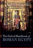 The Oxford Handbook of Roman Egypt, , 0199571457