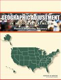 Geographic Adjustment in Medicare Payment : Phase I - Improving Accuracy, Committee on Geographic Adjustment Factors in Medicare Payment and Board on Health Care Services, 030921145X