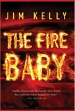 The Fire Baby, Jim Kelly, 0312321457