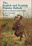 The English and Scottish Popular Ballads, Francis James Child, 0486431452