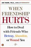 When Friendship Hurts, Jan Yager, 0743211456