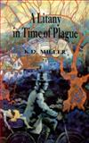 A Litany in Time of Plague, K. D. Miller, 0889841454