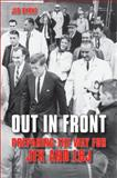 Out in Front : Preparing the Way for JFK and LBJ, Byrne, Jeb, 1438431457