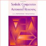 Symbolic Computation and Automated Reasoning : Calculemus - 2000, Kerber, Manfred and Kohlhase, Michael, 1568811454