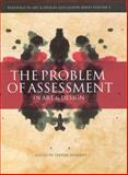 The Problem of Assessment in Art and Design, , 184150145X