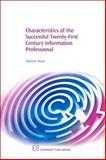 Characteristics of the Successful Twenty-First Century Information Professional, Heye, Dennie, 184334145X