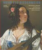 Mehr als Biedermeier : Klassizismus, Romantik und Realismus in der Osterreichischen Galerie Belvedere, Grabner, Sabine, 3777431451