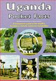 Uganda Pocket Facts : A Companion Guide to the Country, Its History, Culture, Economy, and Politics, Arthur Gakwandi, 9970021451
