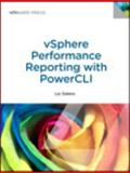 VSphere Performance Monitoring with PowerCLI : Automating VSphere Performance Reports, Dekens, Luc, 0133121453