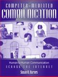 Computer-Mediated Communication : Human to Human Communication Across the Internet, Barnes, Susan B., 0205321453