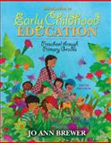 Introduction to Early Childhood Education : Preschool Through Primary Grades, Brewer, Jo Ann, 0205491456