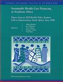 Sustainable Health Care Financing in Southern Africa : Papers from an EDI Health Policy Seminar Held in Johannesburg, South Africa, June 1996, , 0821341456