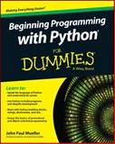 Beginning Programming with Python for Dummies, Mueller, John Paul, 1118891457