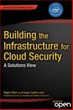 Building the Infrastructure for Cloud Security, Raghuram Yeluri and Enrique Castro-Leon, 1430261455