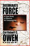 Deliberate Force - a Case Study in Effective Air Campaigning, Robert Owen, 1479181455