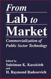 From Lab to Market : Commercialization of Public Sector Technology, , 1489911456