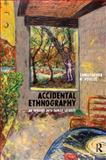 Accidental Ethnography : An Inquiry into Family Secrecy, Poulos, Christopher N., 1598741454