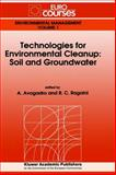 Technologies for Environmental Cleanup - Soil and Groundwater : Based on the Lectures Given During the Eurocourse on Technologies for Environmental Cleanup: Soil and Groundwater Held at the Joint Research Centre, Ispra, Italy, 21-25 September 1992, , 0792321456