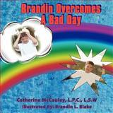 Brandin Overcomes a Bad Day, Lpc McCauley, 1434381455