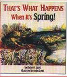 That's What Happens When It's Spring!, Elaine W. Good, 1561481459