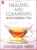 Healing and Cleansing with Herbal Tea, Penelope Sach, 0143001450