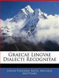 Graecae Lingvae Dialecti Recognitae, Johan Frederik Reitz and Michael Maittaire, 1143761456